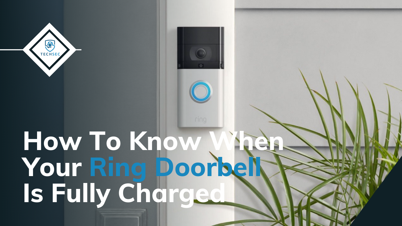 how do i know when my ring doorbell is fully charged